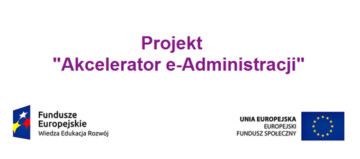 "Projekt ""Akcelerator e-Administracji"""