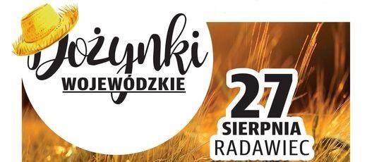 Dożynki Wojewódzkie - Radawiec 27 sierpnia 2017