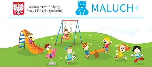 MALUCH 2018 - program wspierający rozwój żłobków, klubów dziecięcych i dziennych opiekunów.
