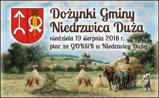 Dożynki Gminy Niedrzwica Duża 19 sierpnia 2018 r.