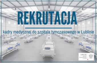 Rekrutacja kadry medycznej do szpitala tymczasowego w Lublinie